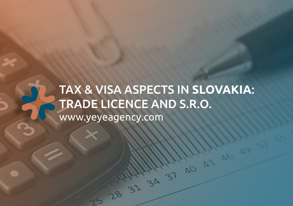 TAX & VISA ASPECTS IN SLOVAKIA: TRADE LICENCE AND S.R.O.