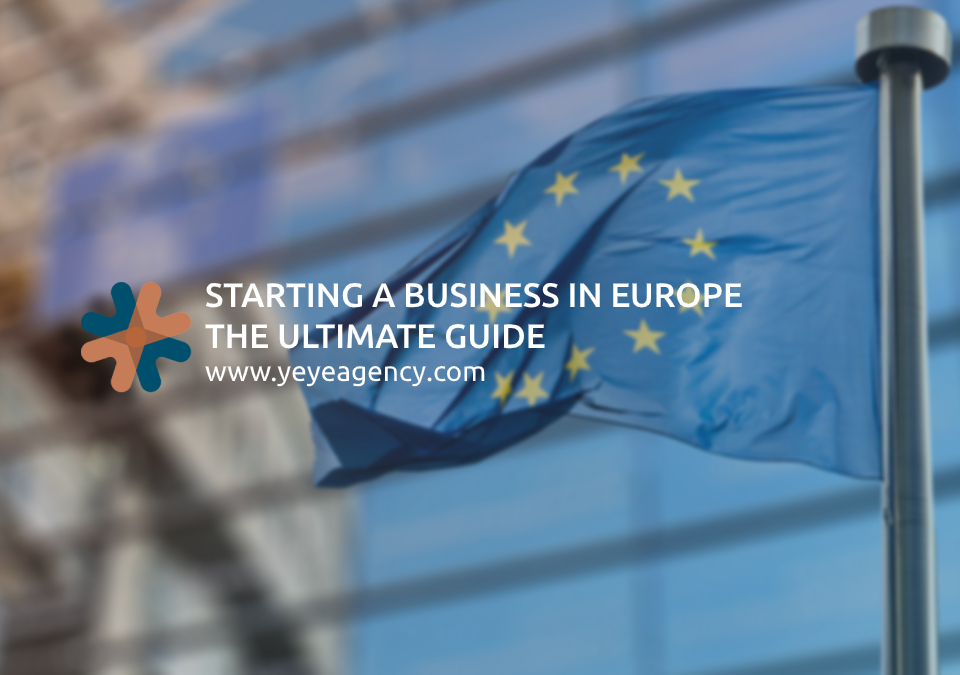 Starting a Business in Europe: The Ultimate Guide
